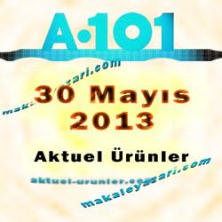 A101 (30 Mayıs 2013) Aktuel Ürünler