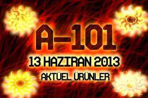A101 (13 Haziran 2013) Aktüel Ürünler Kataloğu